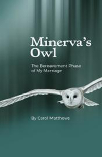 Minerva's Owl: The Bereavement Phase of My Marriage