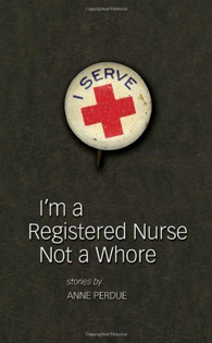 I'm a Registered Nurse Not a Whore