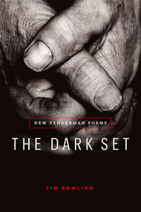 The Dark Set: New Tenderman Poems