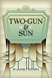 Two-Gun and Sun