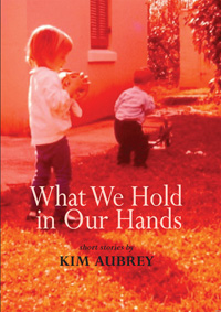 What We Hold in Our Hands